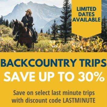 Last Minute Backcountry Vacation Deals with Banff Trail Riders